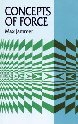 Concepts of Force - Dover Books on Physics (Paperback)