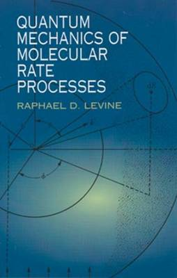 Quantum Mechanics of Molecular Rate Processes - Dover Books on Chemistry (Paperback)