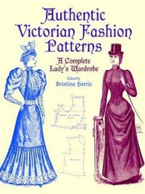 Victorian Fashions: A Complete Lady's Wardrobe - Dover Fashion and Costumes (Paperback)