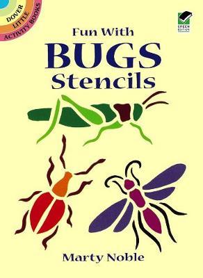 Fun with Bugs Stencils - Dover Stencils (Paperback)