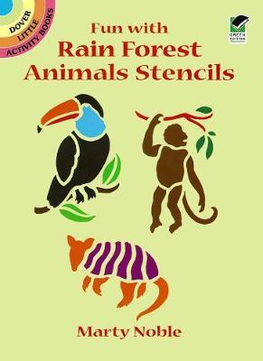 Fun with Rain Forest Animals Stenci - Dover Stencils (Paperback)