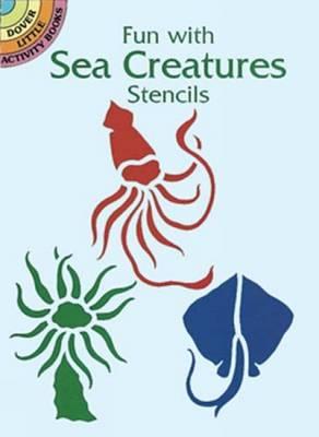 Fun with Sea Creatures Stencils - Dover Stencils (Paperback)