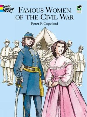Famous Women of the Civil War Color - Dover History Coloring Book (Hardback)