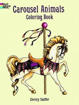 Carousel Animals Coloring Book - Dover Coloring Books (Hardback)