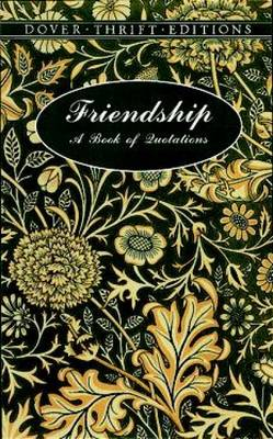 Friendship: A Book of Quotations - Dover Thrift Editions (Paperback)