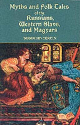 Myths and Folk-Tales of the Russians, Western Slavs, and Magyars (Paperback)