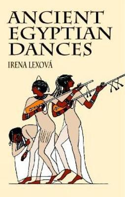 Ancient Egyptian Dances - Egypt (Paperback)