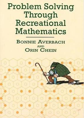 Problem Solving Through Recreational Mathematics - Dover Books on Mathematics (Paperback)
