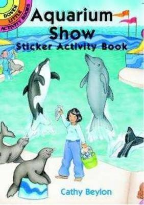Aquarium Show Sticker Activity Book - Dover Little Activity Books Stickers (Paperback)