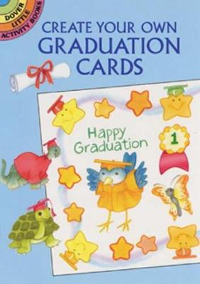 Create Your Own Graduation Cards - Dover Little Activity Books (Paperback)