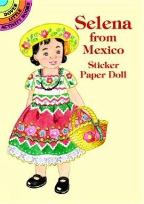 Selena from Mexico Sticker Paper Doll - Dover Little Activity Books Paper Dolls (Paperback)