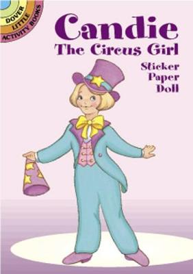 Candie the Circus Girl Sticker Paper Doll - Dover Little Activity Books Paper Dolls (Paperback)