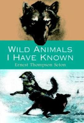 Wild Animals I Have Known: And 200 Drawings (Paperback)