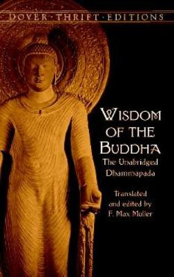 Wisdom of the Buddha: The Unabridged Dhammapada - Dover Thrift Editions (Paperback)