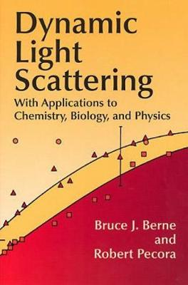 Dynamic Light Scattering: With Applications to Chemistry, Biology, and Physics - Dover Books on Physics (Paperback)