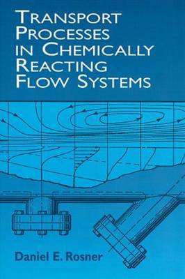 Transport Processes in Chemically Reacting Flow Systems (Hardback)