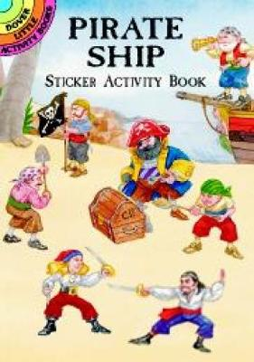 Pirate Ship Sticker Activity Book - Dover Little Activity Books Stickers (Paperback)