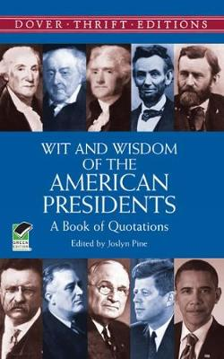 Wit and Wisdom of the American Presidents - Dover Thrift Editions (Paperback)