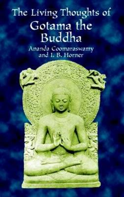 The Living Thoughts of Gotama the Buddha (Paperback)