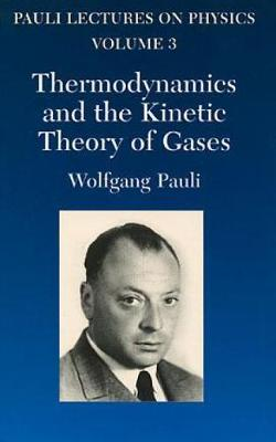 Thermodynamics and the Kinetic Theory of Gases: Volume 3 of Pauli Lectures on Physics - Dover Books on Physics (Paperback)
