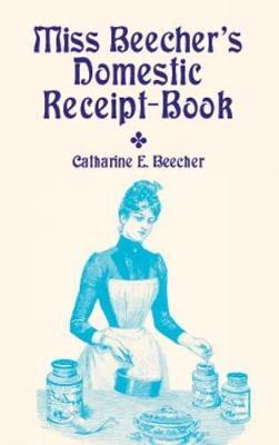 Miss Beecher's Domestic Receipt-Boo (Paperback)
