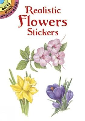 Realistic Flowers Stickers - Dover Little Activity Books Stickers (Paperback)