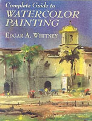 Complete Guide to Watercolor Painting - Dover Art Instruction (Paperback)