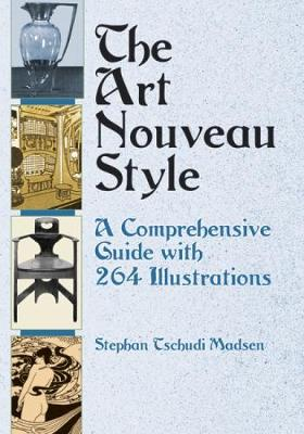 The Art Nouveau Style: A Comprehensive Guide - Dover Fine Art, History of Art (Paperback)