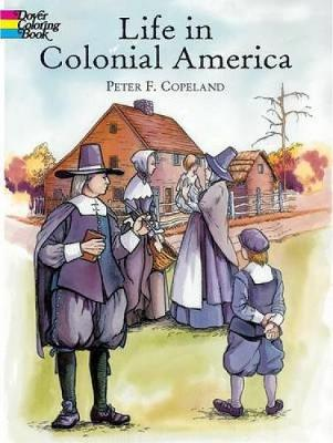 Life in Colonial America Col Bk - Dover History Coloring Book