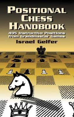 Positional Chess Handbook: 495 Instructive Positions from Grandmaster Games - Dover Chess (Paperback)