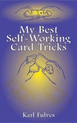 My Best Self-Working Card Tricks - Dover Magic Books (Hardback)