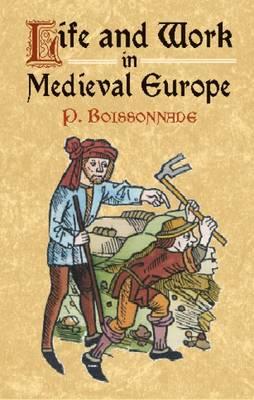 Life and Work in Medieval Europe (Hardback)