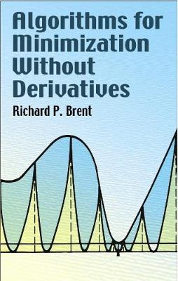 Algorithms for Minimization Without Derivatives - Dover Books on Mathematics (Paperback)
