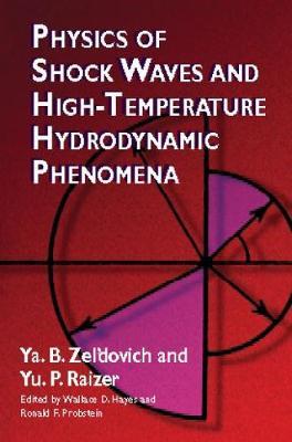 Physics of Shock Waves - Dover Books on Physics (Hardback)