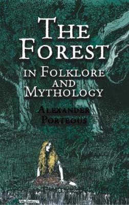 The Forest in Folklore and Mythology (Paperback)