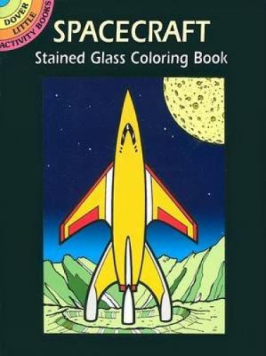 Spacecraft Stained Glass Cl Book - Dover Stained Glass Coloring Book (Paperback)