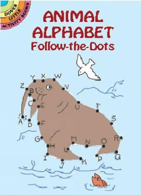 Animal Alphabets - Follow the Dots - Dover Little Activity Books (Paperback)