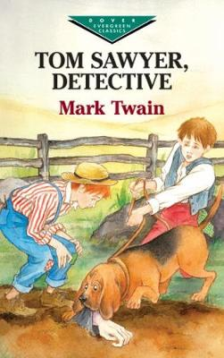 """""Tom Sawyer, Detective "" - Dover Children's Evergreen Classics (Paperback)"