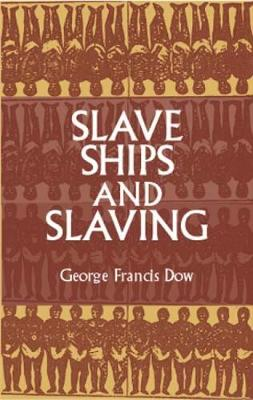 Slave Ships and Slaving - African American (Paperback)