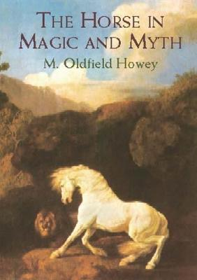 The Horse in Magic and Myth (Paperback)