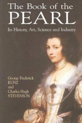 The Book of the Pearl: Its History, Art, Science and Industry - Dover Jewelry and Metalwork (Paperback)