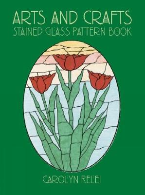 Arts & Crafts Stained Glass Pattern Book - Dover Stained Glass Instruction (Paperback)