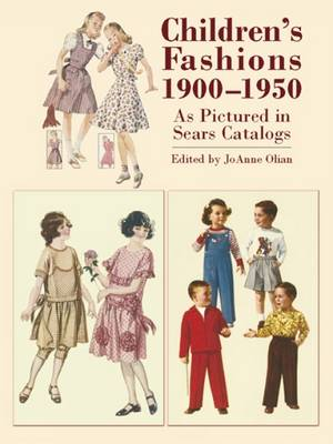Children's Fashions, 1900-1950, as Pictured in Sears Catalogs - Dover Fashion and Costumes (Paperback)