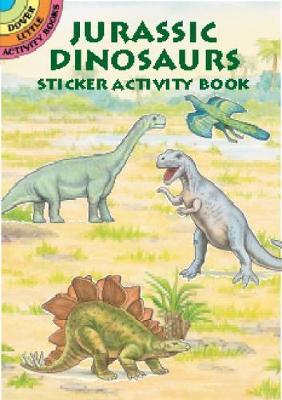 Jurassic Dinosaurs Sticker Activity Book - Dover Little Activity Books Stickers (Paperback)