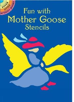 Fun with Mother Goose Stencils - Dover Stencils (Paperback)