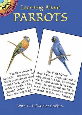 Learning about Parrots - Dover Little Activity Books (Paperback)