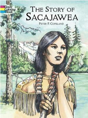 Story of Sacajawea Colouring Book - Dover History Coloring Book