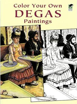 Color Your Own Degas Paintings - Dover Art Coloring Book (Paperback)