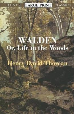 """""""""""Walden:or, A Life in the Woods """": Or, a Life in the Woods """" - Dover Large Print Classics (Paperback)"""
