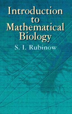 Introduction to Mathematical Biology - Dover Books on Biology (Hardback)
